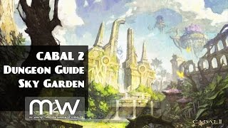 [CABAL2] Dungeon Guide : Sky Garden