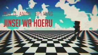 Multi Anime Opening - Jinsei wa Hoeru thumbnail