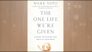 Mark Nepo - THE ONE LIFE WE