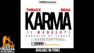 Thraxx ft. Beau - Karma [Thizzler.com]