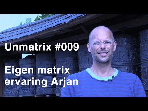 Unmatrix #009 | Matrix ervaring Arjan + mind/heart over matter uitdaging