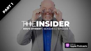 The Insider | Doug Dyment Interview (Part 1)
