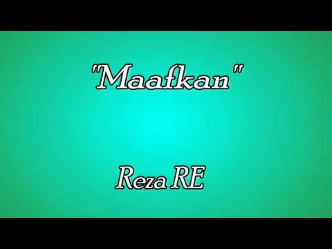"""Maafkanlah"" Reza RE [Official Lirik Vidio]"