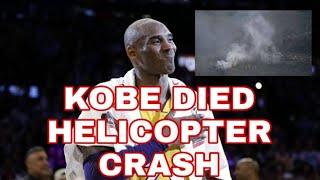 KOBE BRYANT DIED IN HELICOPTER CRASH