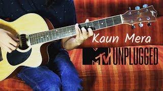 Kaun Mera - MTV Unplugged Guitar Intro