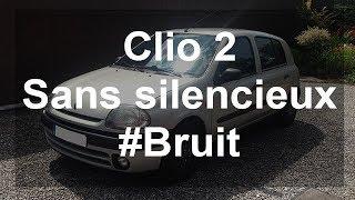 Clio 2 1.2 sans silencieux (bruit + explication dans la description)