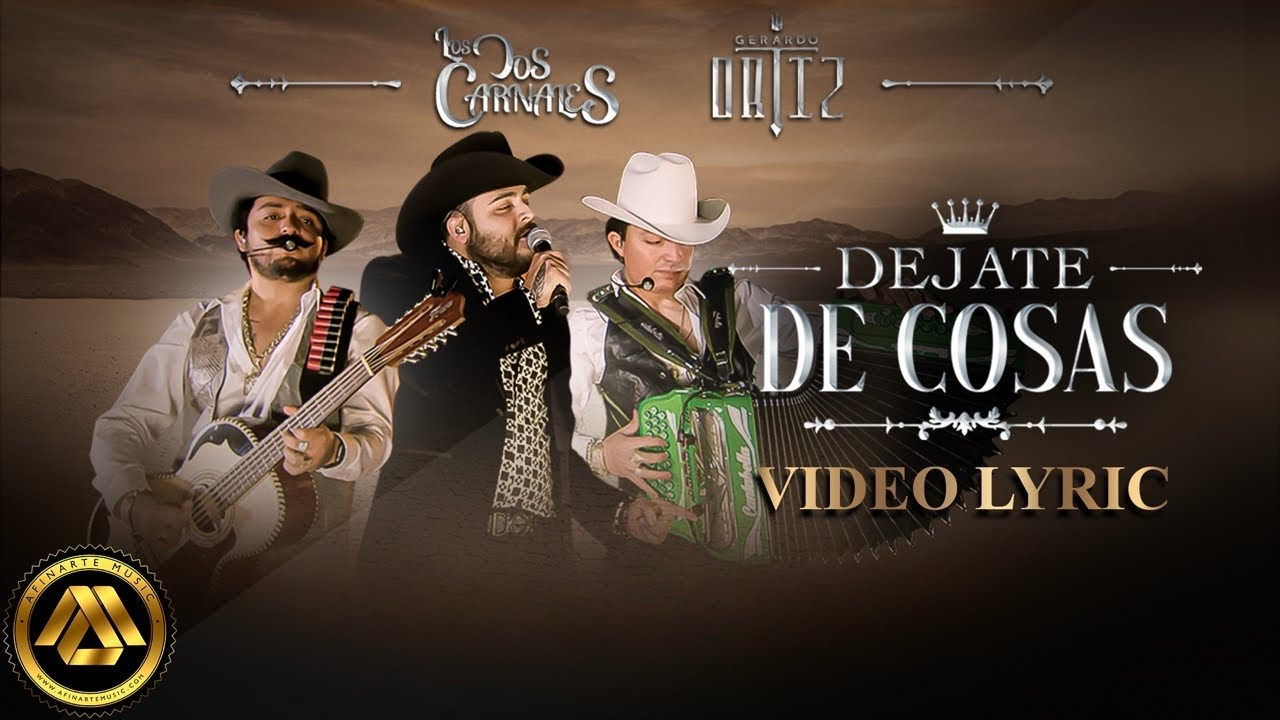 Los Dos Carnales & Gerardo Ortiz - Déjate de Cosas (Video Lyric)