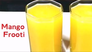 Mango Frooti-How to make MANGO FROOTI at home / mango drink for summer