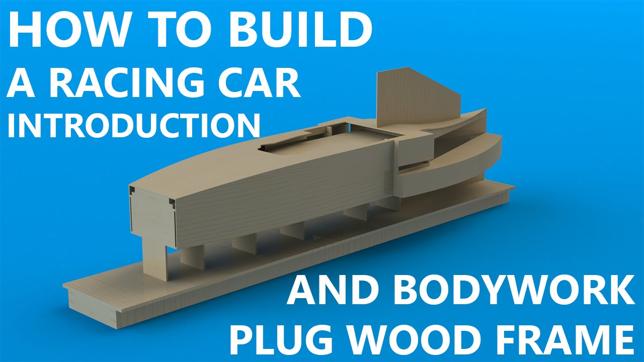 Introduction and Bodywork Part 1: Wooden Frame