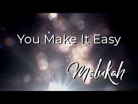You Make It Easy - Malukah - Official Lyric Video