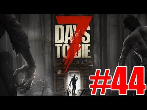 The FGN Crew Plays: 7 Days to Die #44 - Burning Corpses