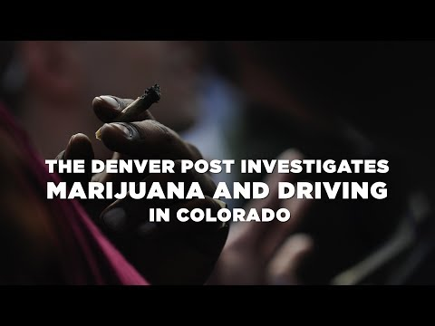 The Denver Post investigates  marijuana and driving  in Colorado