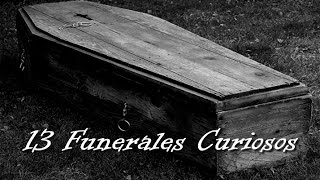 13 Funerales Curiosos