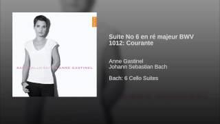 Suite No 6 en ré majeur BWV 1012: Courante