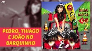 DVD Aline Barros & Cia 2 - Pedro, Thiago e João no Barquinho