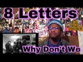 8 Letters Acoustic - Why Don't We [Official Music Video] | Reaction