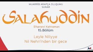 Selahaddin (Salahuddin) 15.Bölüm - Leyle Niliyye