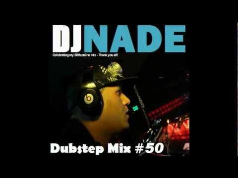 DJ NADE - 50TH DUBSTEP MIX