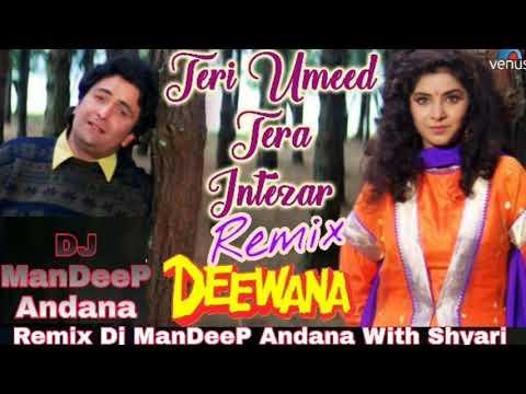 #Teri Umeed Tere Intejar Remix By Dj ManDeeP Andana On 30  Sec.