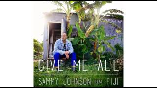 Sammy J Feat. Fiji - Give It All