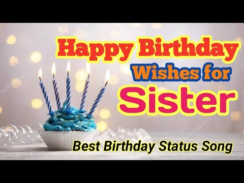 Best Happy Birthday Song For My Sister Happy Birthday Sister Whatsapp Status Video Sister Birthday Youtube
