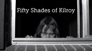 Fifty Shades of Kilroy - Teaser Trailer