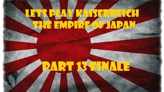 Lets Play Victoria 2 Kaiserreich - The Empire of Japan Part 13 Finale