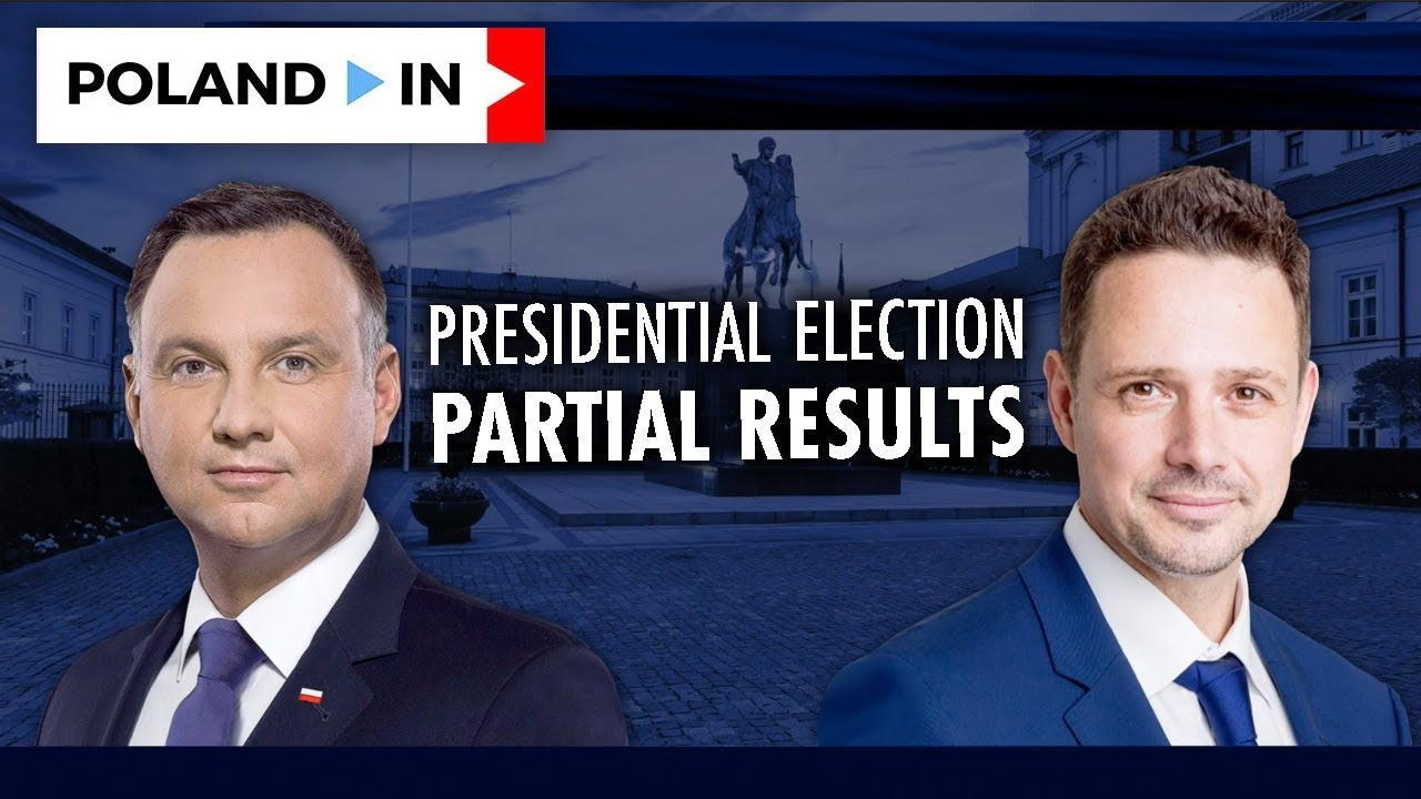 PRESIDENTIAL ELECTION in POLAND - PARTIAL RESULTS – Poland In