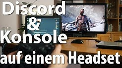 Konsole und Discord gleichzeitig hören - Zwei Tonquellen auf einem Kopfhörer oder Headset ohne Mixer