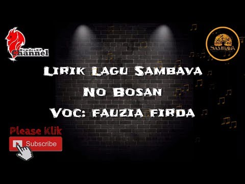 Lirik Lagu SAMBAVA - No Bosan (Fauzia Firda)