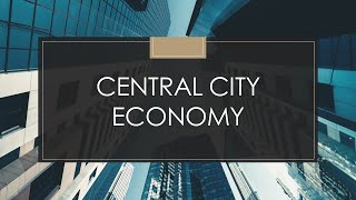 Creating a New Future for Chicago's Central City: Central City Economy
