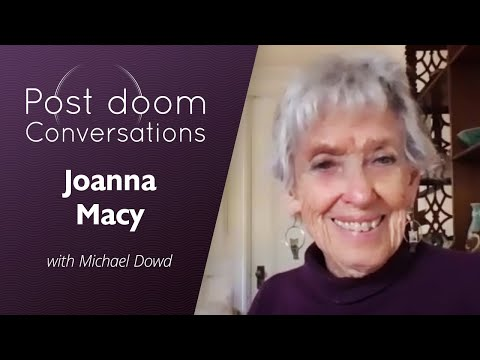 """Post-doom with Joanna Macy (Feb 2021) """"To Collapse Well"""""""