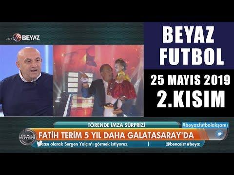 (..) Beyaz Futbol 25 Mayıs 2019 Kısım 2/3 - Beyaz TV