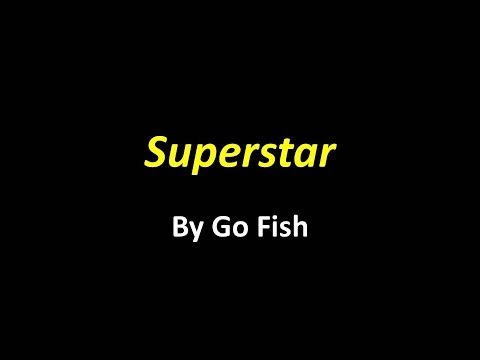 Superstar By GO FISH (w/ Lyrics)