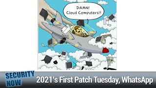 Where the Plaintext Is - 2021s First Patch Tuesday, Titan Security Key Side-Channel Attack, WhatsApp