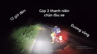 Chạy xe đường vắng đêm khuya nguy hiểm như thế nào???