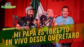 La Cotorrisa - Anecdotario 6 - Mi papá es toretto en vivo desde Querétaro