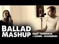 Creep - Radiohead + Zombie - Cranberries - Ballad Mashup