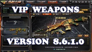 CrossFire China - VIP Weapons V8.6.1.0 June 2017