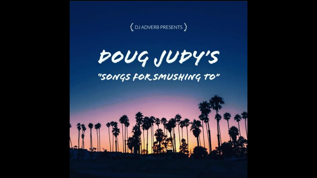 "Doug Judy's ""Songs for smushing to"""