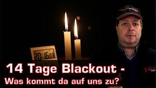 Blackout 2 Wochen ohne Strom - Was kommt da auf uns zu?
