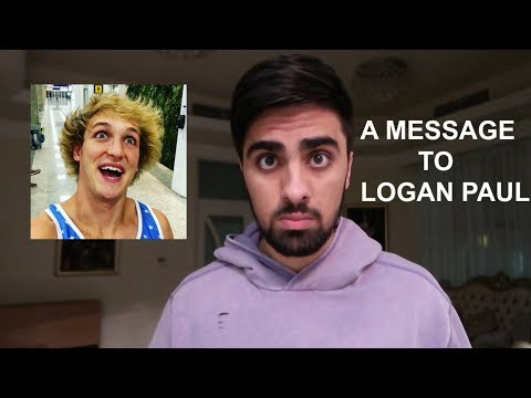 A Message To Logan Paul ...