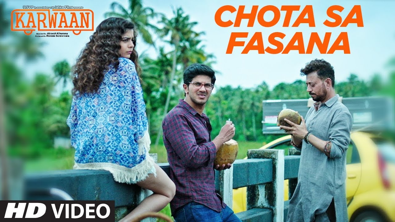 Arijit Singh: Chota Sa Fasana Video Song | Karwaan | Irrfan Khan | DulQuer Salmaan | Mithila Palkar