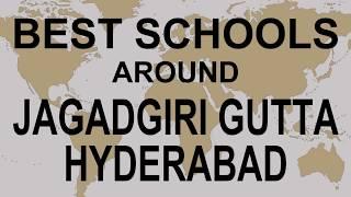 Best Schools around Jagadgiri Gutta Hyderabad   CBSE, Govt, Private, International | Study Space
