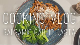 Cook Dinner With Me!  Balsamic Garlic Pasta