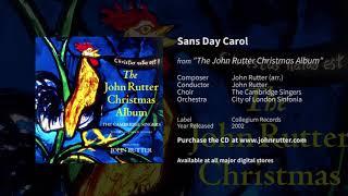 Sans Day Carol - John Rutter, The Cambridge Singers, City of London Sinfonia