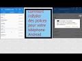 comment installer des polices pour votre téléphone Android ( Root)