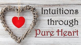 Intuitions through Pure Heart