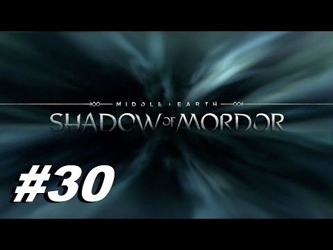 Shadow of Mordor:  Ep.30  Messing With Orcs