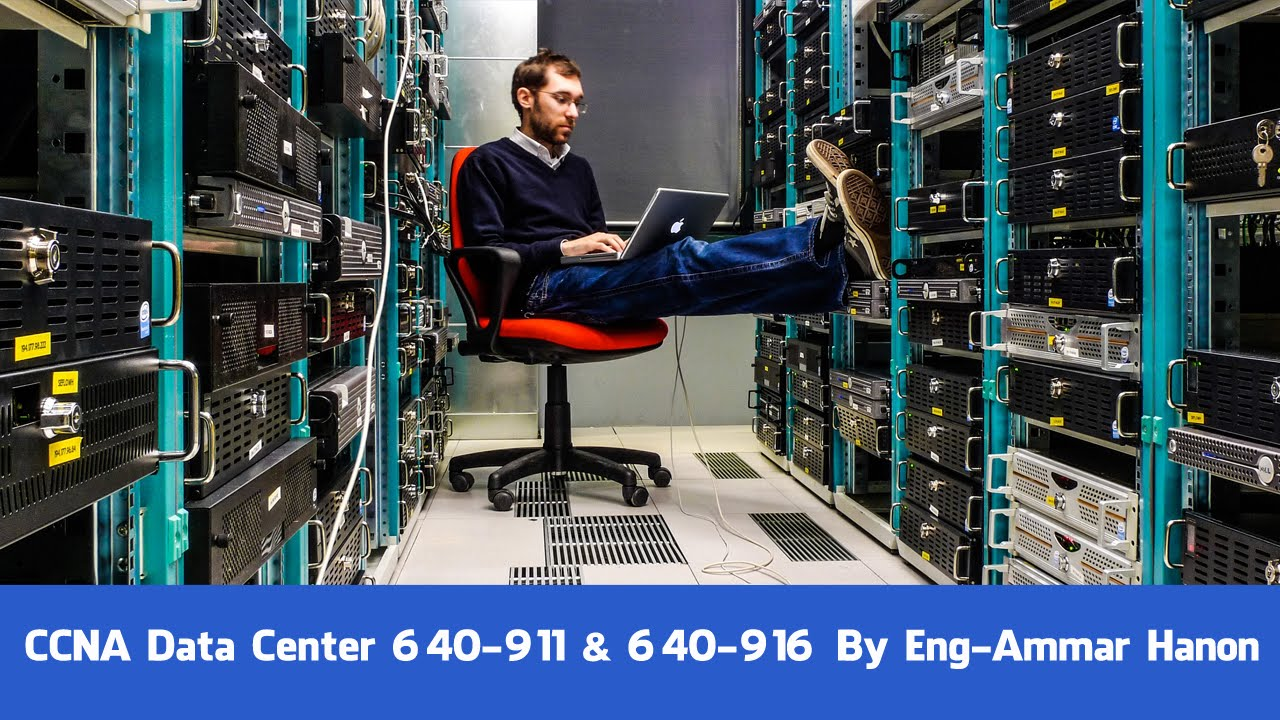 CCNA Data Center 640 911 & 640 916 By Eng Ammar Hanon | Arabic